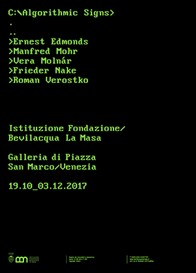"Istituzione Fondazione Bevilacqua La Masa presents ""Algorithmic Signs"" at the gallery's Venice venue. October 19, 2017 - December 3, 2017"